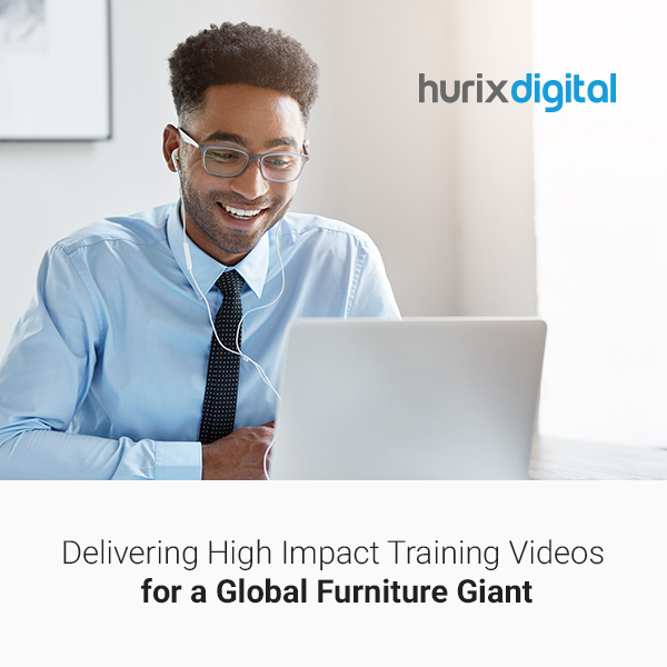 Hurix Delivers High Impact Video Training in Multiple Languages for a Global Furniture Giant