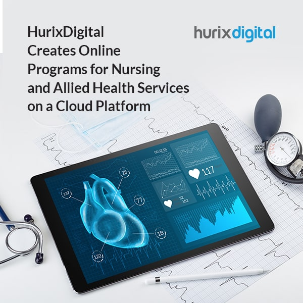 HurixDigital Creates Online Programs for Nursing and Allied Health Services on a Cloud Platform