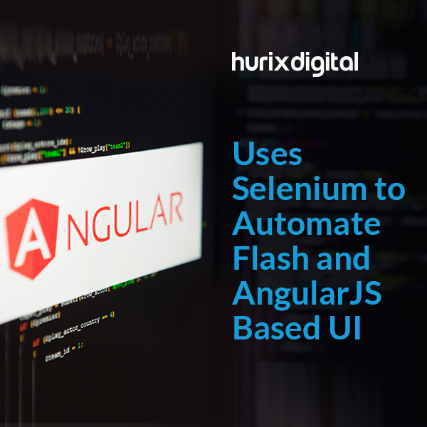 HurixDigital Uses Selenium to Automate Flash and AngularJS Based UI